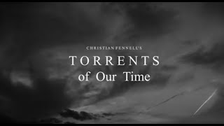 Torrents of Our Time