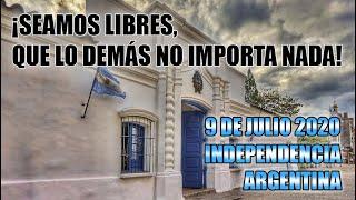 9 de Julio, día de la INDEPENDENCIA ARGENTINA 2020 (Homenaje 2020)