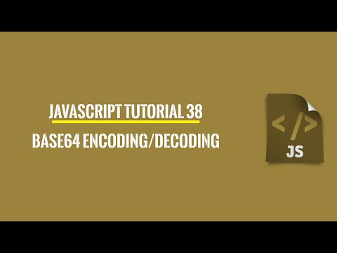 Javascript Tutorial 38: Base64 Encoding And Decoding