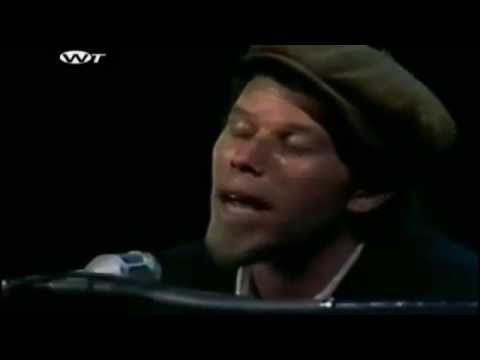Better off without a WifePBS Soundstage 1975Tom Waits