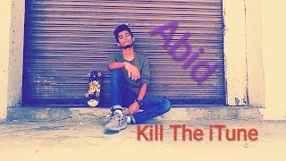 Kill The iTune - Music video by Abid. | Bangla Rap Music 2018 | ft. By Stoner.