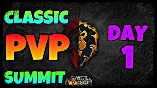 Classic WoW PvP Summit - Day #1
