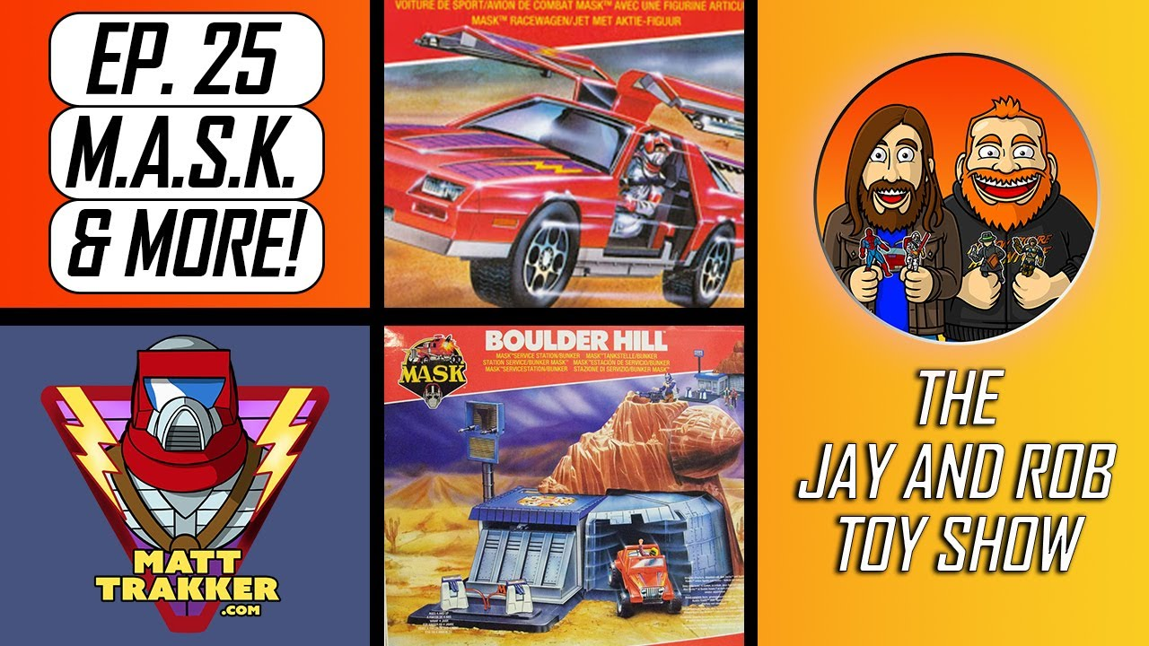 The Jay and Rob Toy Show: Episode 25 - M.A.S.K. and More!