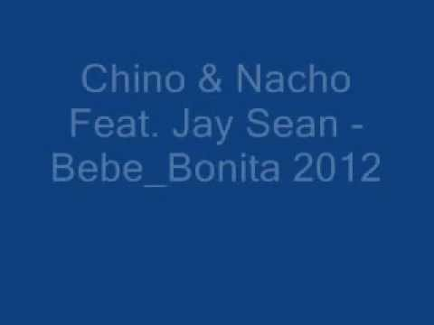 Chino & Nacho Feat. Jay Sean – Bebe Bonita
