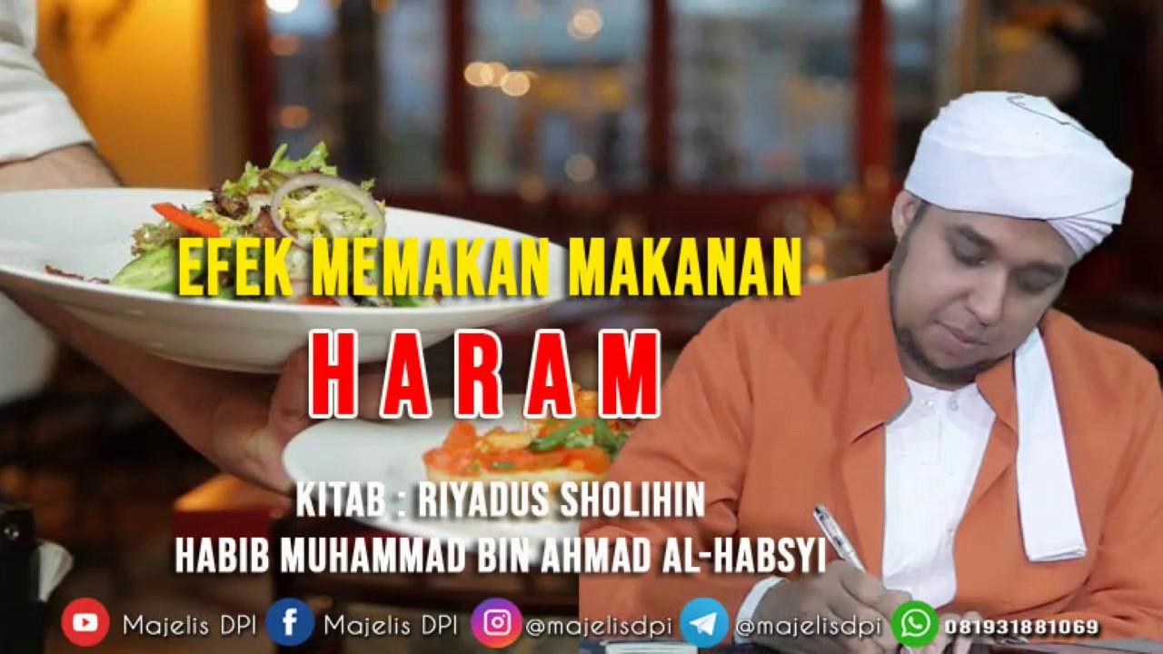 Efek Memakan Makanan Haram Bagi Tubuh Habib Muhammad Bin Ahmad Al