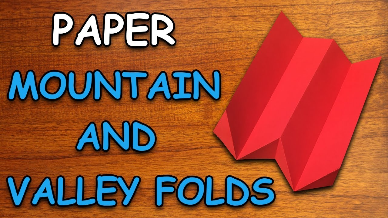 Learn How To Make Mountain Fold And Valley