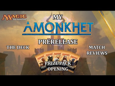 Amonkhet Prerelease | My Deck - Match Reviews - Prize Openings
