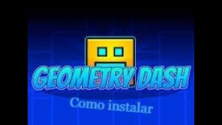 COMO INSTALAR/DESCARGAR GEOMETRY DASH 2.1 PARA PC GRATIS