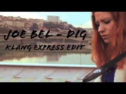 Joe Bel - Dig (Klang Express Edit)