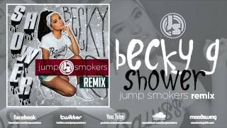 "Download Becky G ""Shower"" - Jump Smokers Remix Mp3"