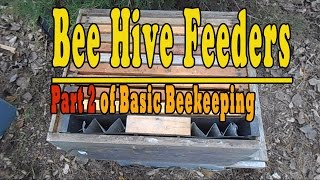 Bee Hive Feeders...part 2 Of Basic Beekeeping