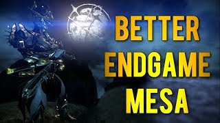 Warframe: A Better Endgame Mesa Build [Exalted Modding Update]