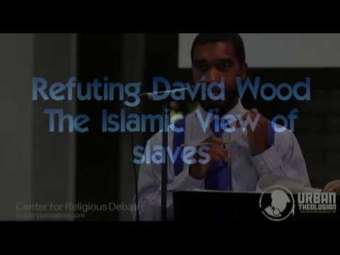 Refuting David Wood: Islamic View of Slaves