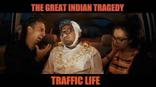 Traffic Life (Traffic In India Be Like)
