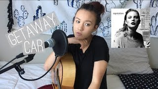 Getaway Car- Taylor Swift (Cover by Chloe Adele)