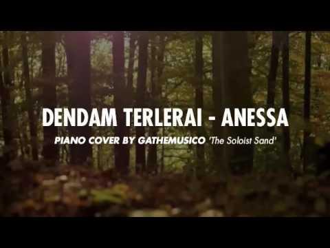 ANESSA - DENDAM TERLERAI (PIANO COVER BY GATHEMUSICO)