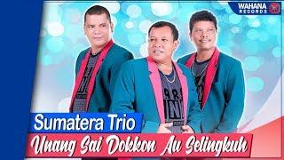 Sumatera Trio - Unang Sai Dokkon Au Selingkuh (Official Video)   Lagu Batak Terbaru 2019 Mp3