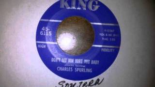 DONT LET HIM HURT YOU BABY ~ CHARLES SPURLING.wmv