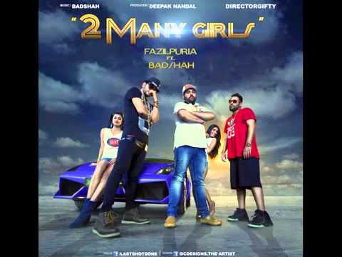 New version of 2 Many Girls fazilpuria ft. Badshah full song 2015