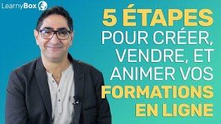 Les 5 ÉTAPES pour créer, vendre et animer VOS formations en ligne