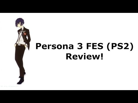 Persona 3 FES - The Journey (PS2) Review!