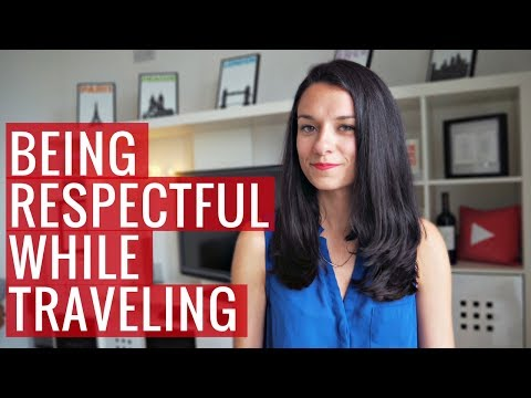 How to Be a Respectful Traveler