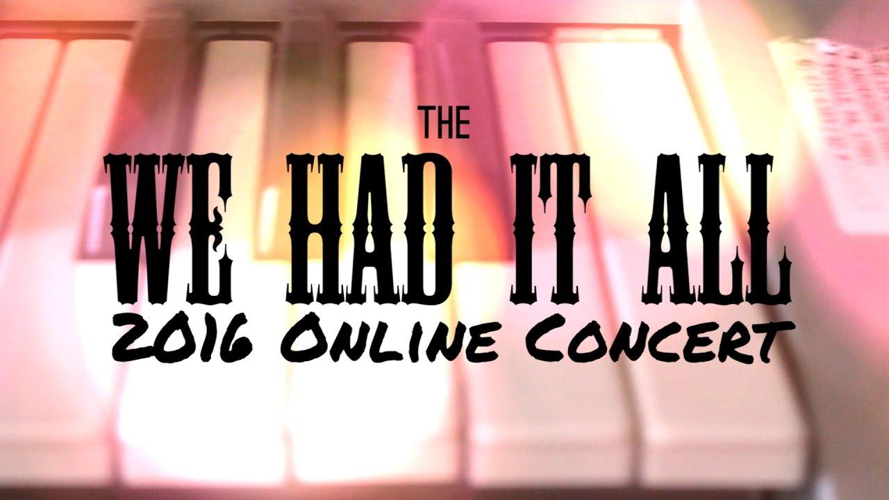 We Had It All 2016 Online Concert
