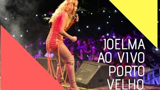 Baixar JOELMA AO VIVO EM PORTO VELHO-RO 30-12-2018