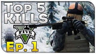 Top 5 Kills of the Week in GTA 5! (Episode #1) [GTA V Funny Kills]