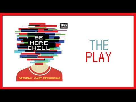 The Play — Be More Chill (Lyric Video) [OCR]