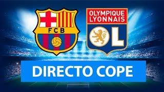 (SOLO AUDIO) Directo del Barcelona 5-1 Olympique de Lyon en Tiempo de Juego COPE
