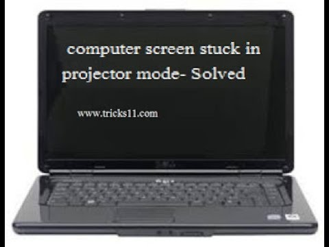computer screen stuck in projector mode- Solved