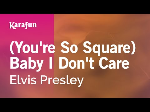 Karaoke (You're So Square) Baby I Don't Care - Elvis Presley *