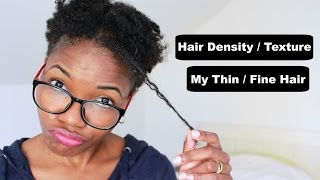 Natural Hair Type : Density & Texture - Thin / Fine