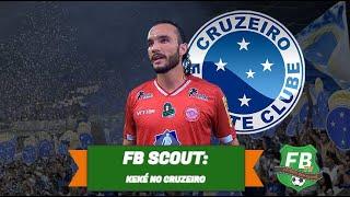 FB Scout - conheça Keké, novo atacante do Cruzeiro