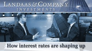 How interest rates are shaping up