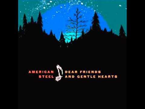 American Steel - Dear Friends And Gentle Hearts [2009, FULL ALBUM]