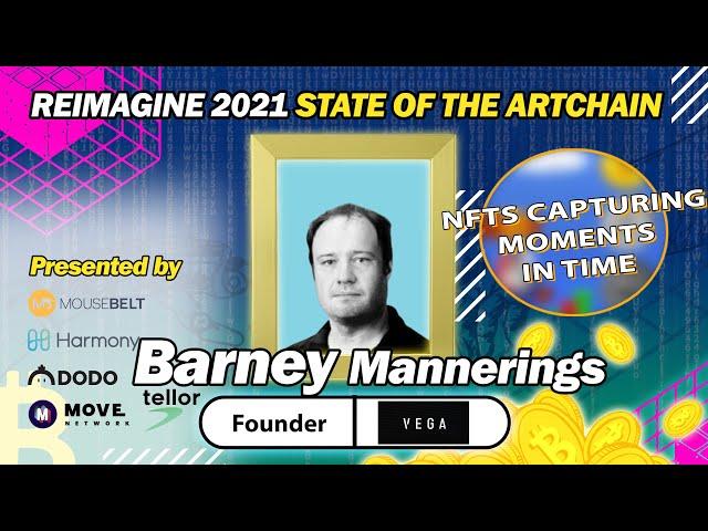 REIMAGINE 2021 - Barney Mannerings - Founder at Vega Protocol - A hybrid world for crypto