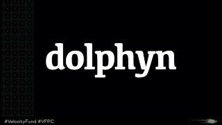 Dolphyn | VPFC Winter 2020