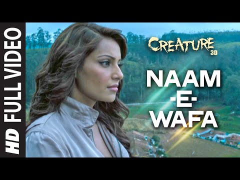 Naam E Wafa Full Video Song  Creature 3d  Tulsi Kumar  Bipasha Basu