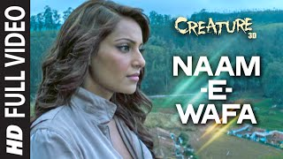 Naam-E-Wafa (Full Video Song) | Creature 3D
