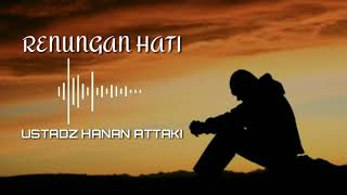 Download lagu Muhasabah Renungan Hati Ustadz Hanan Attaki MP3