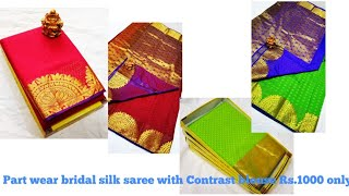 LATEST PARTY WEAR BRIDAL COLLECTION SILK SAREE WITH CONTRAST BLOUSE RS.1000