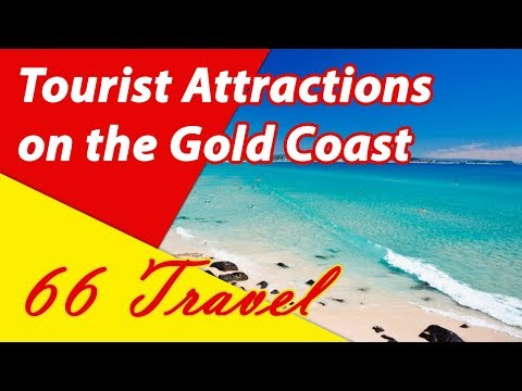 List 8 Tourist Attractions on the Gold Coast, Queensland | Travel to Australia