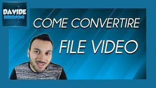 Come Convertire un Video in MP4 e Altri Formati | Davide Brugnoni