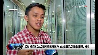 Calon Pimpinan KPK Setuju Revisi UU KPK, ICW Sebut Persetujuan Sebagai Upaya Agar Lolos