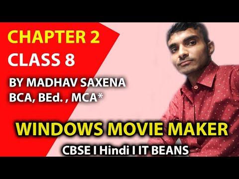 class#8-chapter#2-windows-movie-maker-by-madhav-saxena- -cbse
