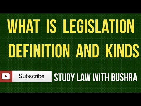 What is Legislation I Definition and Kinds of Legislation I Sources of LAW