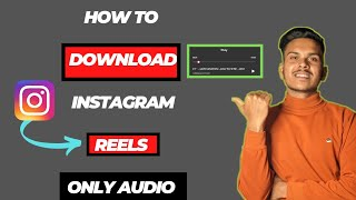 how to Download Instagram Reels only Audio