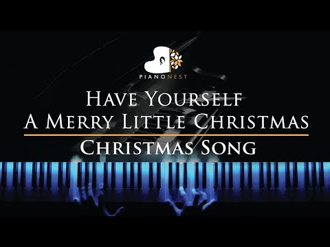 Have Yourself A Merry Little Christmas - Piano Karaoke / Sing Along Cover With Lyrics